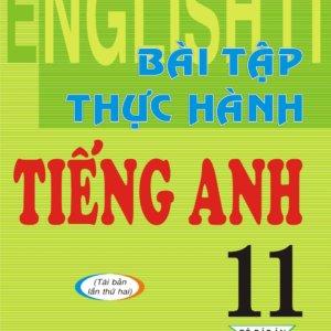 bai-tap-thuc-hanh-tieng-anh-11-lop-11 (1)